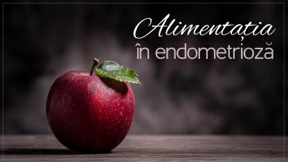 Alimentația în endometrioză